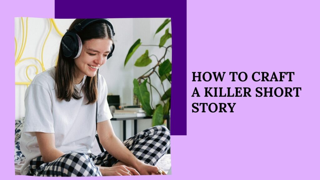 how to craft a killer short story