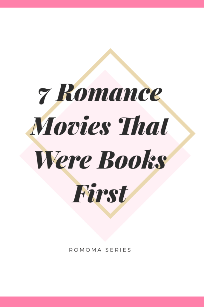 7 romance movies that were books first